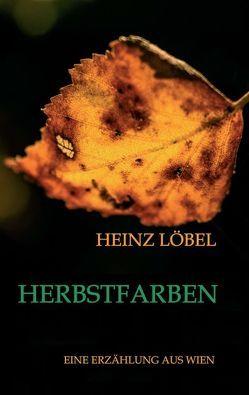 Herbstfarben von Löbel,  Heinz