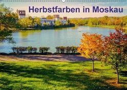 Herbstfarben in Moskau (Wandkalender 2018 DIN A2 quer) von Lobisch-Delija,  Michael