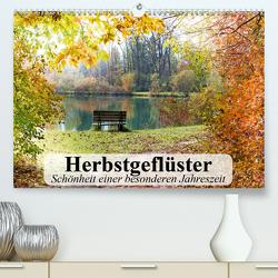 Herbstgeflüster. Schönheit einer besonderen Jahreszeit (Premium, hochwertiger DIN A2 Wandkalender 2021, Kunstdruck in Hochglanz) von Stanzer,  Elisabeth