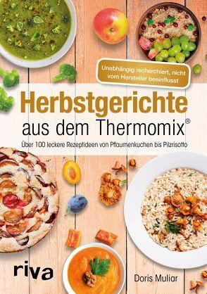 Herbstgerichte aus dem Thermomix® von Muliar,  Doris