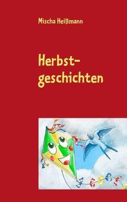 Herbstgeschichten von Heißmann,  Mischa