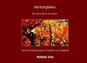 Herbstglühen von Annette zu Jeddeloh,  Heinrich Hochhausen (Fotograf), Hochhausen,  Heinrich