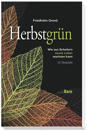Herbstgrün von Grund,  Friedhelm