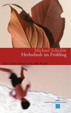 Herbstlaub im Frühling von Scheible,  Michael