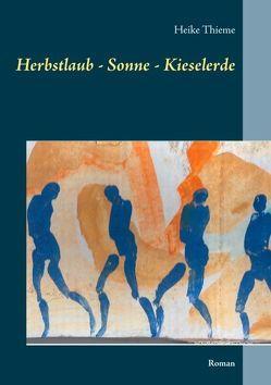 Herbstlaub – Sonne – Kieselerde von Thieme,  Heike