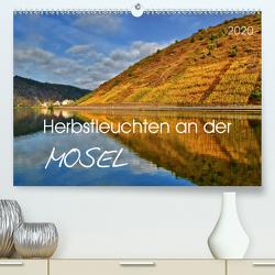 Herbstleuchten an der Mosel (Premium, hochwertiger DIN A2 Wandkalender 2020, Kunstdruck in Hochglanz) von Heußlein,  Jutta
