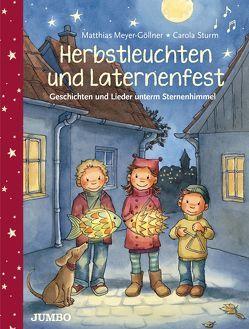 Herbstleuchten und Laternenfest von Meyer-Göllner,  Matthias, Sturm,  Carola