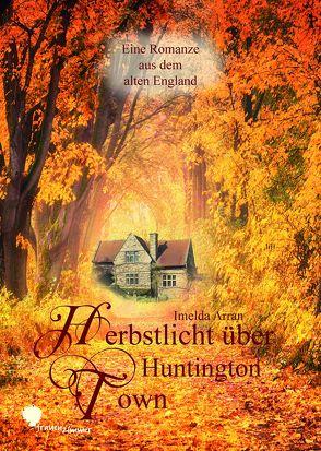 Herbstlicht über Huntington Town von Arran,  Imelda