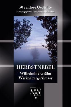 Herbstnebel von Werhand,  Martin, Wickenburg-Almásy,  Wilhelmine Gräfin