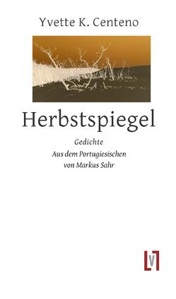 Herbstspiegel von Centeno,  Yvette K, Sahr,  Markus