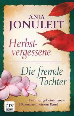 Herbstvergessene – Die fremde Tochter von Jonuleit,  Anja