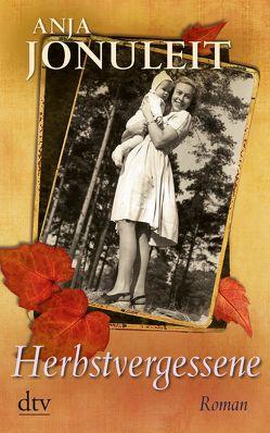 Herbstvergessene von Jonuleit,  Anja