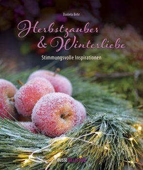 Herbstzauber & Winterliebe von Behr,  Daniela