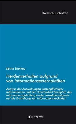 Herdenverhalten aufgrund von Informationsexternalitäten von Stankau,  Katrin