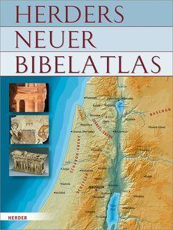 Herders neuer Bibelatlas von Egger-Wenzel,  Renate, Ernst,  Michael, Zwickel,  Wolfgang