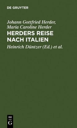 Herders Reise nach Italien von Düntzer,  Heinrich, Herder,  Ferdinand Gottfried, Herder,  Johann Gottfried, Herder,  Maria Caroline