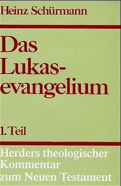 Herders theologischer Kommentar zum Neuen Testament / Lukasevangelium von Schnackenburg,  Rudolf, Schürmann,  Heinz, Vögtle,  Anton, Wikenhauser,  Alfred