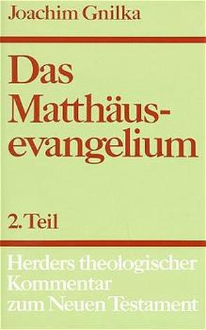 Herders theologischer Kommentar zum Neuen Testament / Matthäusevangelium von Gnilka,  Joachim, Schnackenburg,  Rudolf, Vögtle,  Anton, Wikenhauser,  Alfred