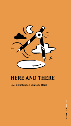 HERE AND THERE von Barre,  Lubi