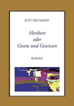 Heribert oder Gesetz und Gewissen von Neumann,  Just