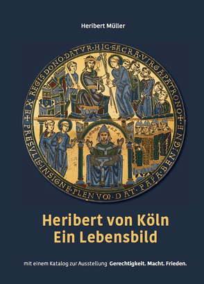 Heribert von Köln – Ein Lebensbild von Müller,  Heribert