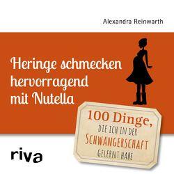 Heringe schmecken hervorragend mit Nutella von Reinwarth,  Alexandra