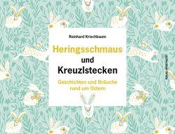 Heringsschmaus und Kreuzlstecken von Kriechbaum,  Reinhard