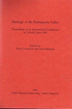 Heritage of the Kathmandu Valley von Gutschow,  Niels, Kölver,  Bernhard, Lienhard,  Siegfried, Michaels,  Axel