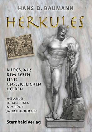 Herkules – Bilder aus dem Leben eines unsterblichen Helden von Baumann,  Hans D.