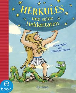 Herkules und seine Heldentaten von Gehrmann,  Katja, Inkiow,  Dimiter