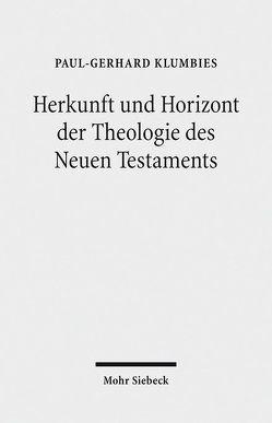 Herkunft und Horizont der Theologie des Neuen Testaments von Klumbies,  Paul-Gerhard