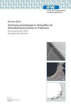 Herleitung prozessbezogener Kenngrößen der Schneidkantenverrundung im Fräsprozess von Denkena,  Berend, Rehe,  Michael