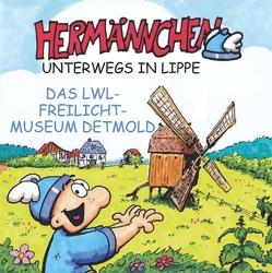 Hermännchen unterwegs in Lippe – Teil 11: Das LWL-Freilichtmuseum Detmold von Schäferjohann,  Mark