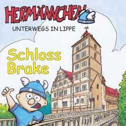 Hermännchen unterwegs in Lippe – Teil 7: Schloss Brake von Hütte,  Manfred, Schäferjohann,  Marc
