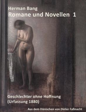 Herman Bang: Romane und Novellen Band 1 von Faßnacht,  Dieter