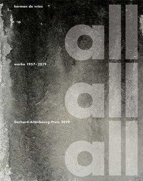 herman de vries, all all all – Werke 1957–2019 von Krischke,  Roland, Lindenau-Museum Altenburg, Rosengarten,  Laura
