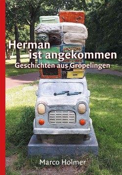 Herman ist angekommen von Holmer,  Marco