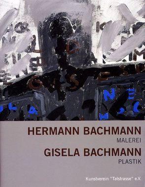 Hermann Bachmann – Malerei. Gisela Bachmann – Plastik von Litt,  Dorit, Rataiczyk,  Matthias