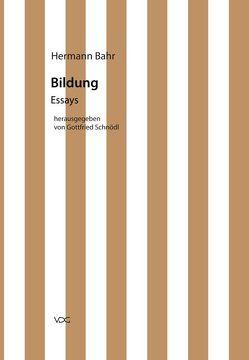 Hermann Bahr / Bildung von Bahr,  Hermann