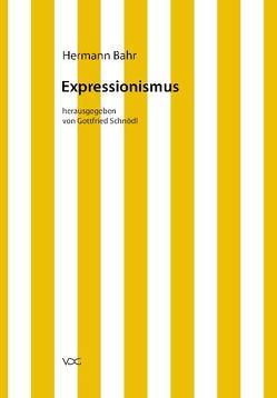 Hermann Bahr / Expressionismus von Bahr,  Hermann, Schnödl,  Gottfried