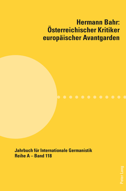 Hermann Bahr – Österreichischer Kritiker europäischer Avantgarden von Müller,  Martin Anton, Pias,  Claus, Schnödl,  Gottfried