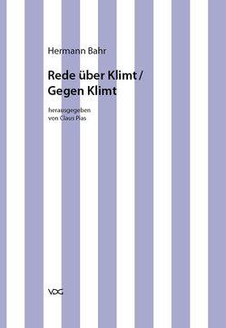 Hermann Bahr / Rede über Klimt /Gegen Klimt von Bahr,  Hermann, Pias,  Claus