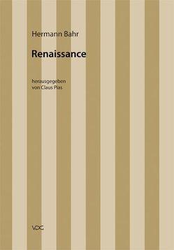 Hermann Bahr / Renaissance von Bahr,  Hermann, Pias,  Claus