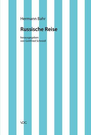 Hermann Bahr / Russische Reise von Bahr,  Hermann, Schnödl,  Gottfried