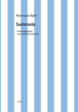 Hermann Bahr / Summula von Bahr,  Hermann, Schnödl,  Gottfried