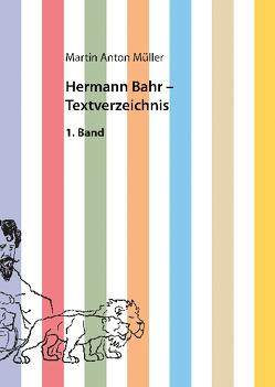 Hermann Bahr – Textverzeichnis von Müller,  Martin Anton