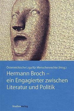 Hermann Broch – ein Engagierter zwischen Literatur und Politik von Österreichische LIGA für Menschenrechte