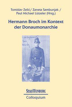 Hermann Broch im Kontext der Donaumonarchie von Lützeler,  Paul-Michael, Sambunjak,  Zaneta, Zelic,  Tomislav