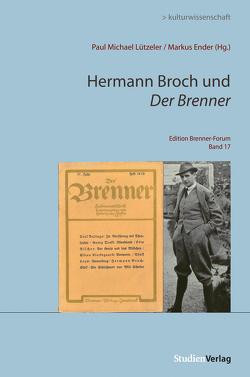 Hermann Broch und Der Brenner von Ender,  Markus, Lützeler,  Paul-Michael