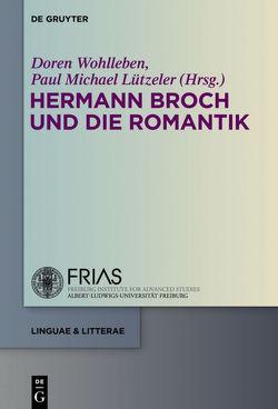 Hermann Broch und die Romantik von Lützeler,  Paul-Michael, Wohlleben,  Doren
